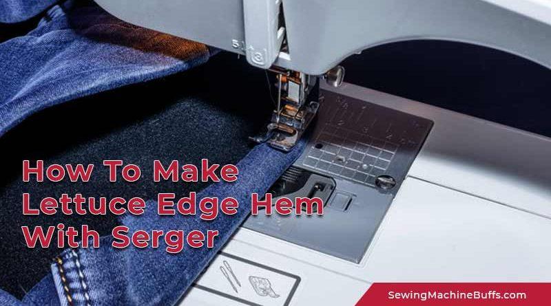 How to Make Lettuce Edge Hem With Serger