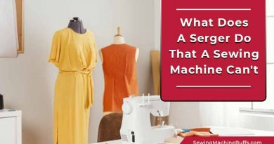 What Does a Serger Do That a Sewing Machine Can't
