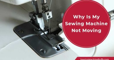 Why Is My Sewing Machine Not Moving the Fabric