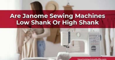 Are Janome Sewing Machines Low Shank or High Shank
