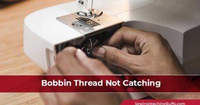 Bobbin Thread Not Catching