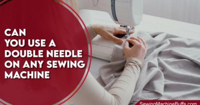 Can You Use A Double Needle On Any Sewing Machine
