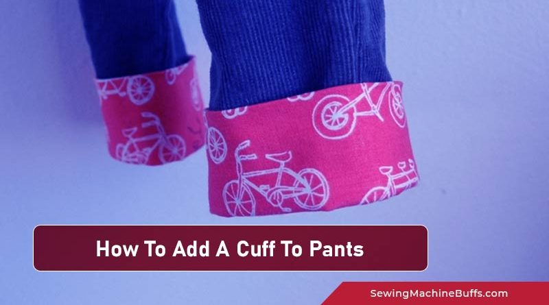 How To Add A Cuff To Pants