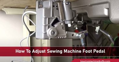 How To Adjust Sewing Machine Foot Pedal