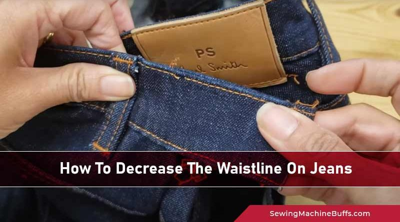 How To Decrease The Waistline On Jeans