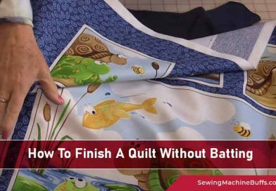 How To Finish A Quilt Without Batting