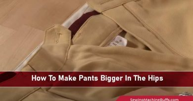 How To Make Pants Bigger In The Hips