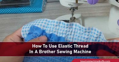 How To Use Elastic Thread In A Brother Sewing Machine