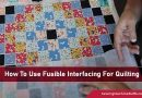 How To Use Fusible Interfacing For Quilting