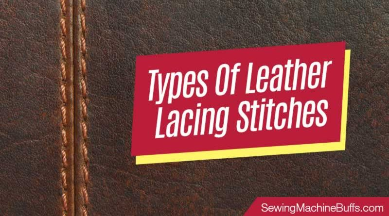 Types Of Leather Lacing Stitches