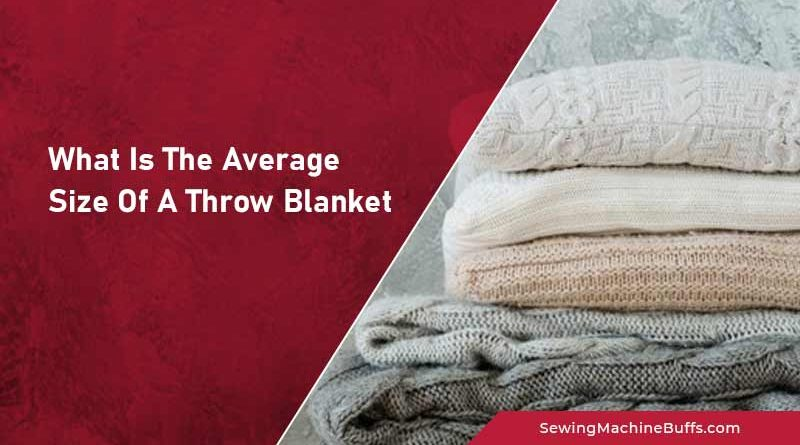 What Is The Average Size Of A Throw Blanket