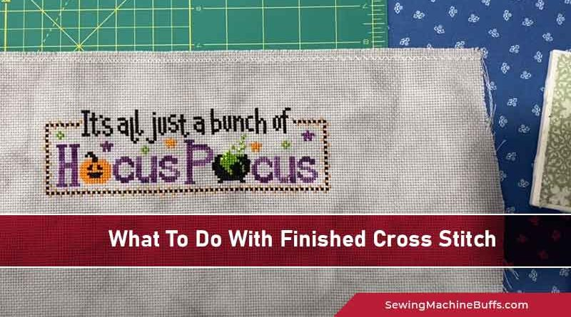 What To Do With Finished Cross Stitch