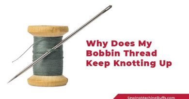 Why Does My Bobbin Thread Keep Knotting Up