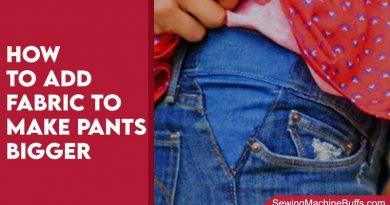 How To Add Fabric To Make Pants Bigger