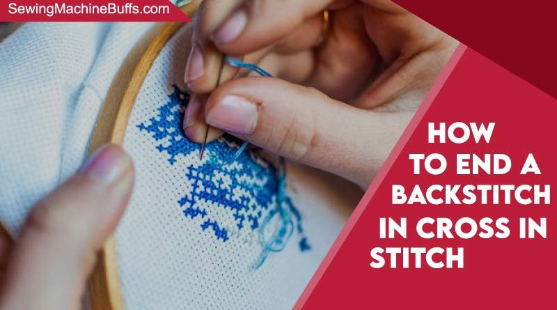 How To End A Backstitch In Cross Stitch
