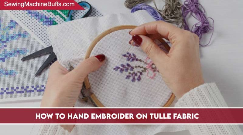 How To Hand Embroider on Tulle Fabric