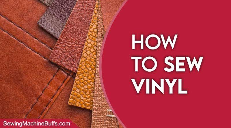 How To Sew Vinyl